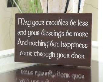 READY TO SHIP~~~    May your troubles be less...Wedding Sign, An Irish Blessing,  12x7.5 Solid Wood Sign