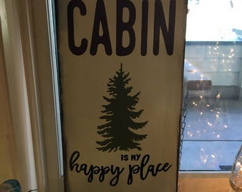The Cabin is my Happy Place