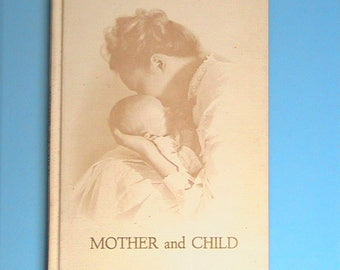 Book, Mother And Child Book, For This Child I Prayed by Loretta M Wilson, Vintage 1965 Book
