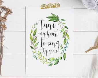 Tune my heart to sing thy grace - Hymn lyrics - Scripture Art - Bible Verse - Come thou fount print - Come thou fount hymn - Hymn print
