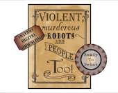 """Violent Robots Printable Sign ~ 8.5X11"""" JPEG ~ Wild West Aged Download ~ """"Murderous robots are people too!"""" ~ Western TV Movie Party Decor"""