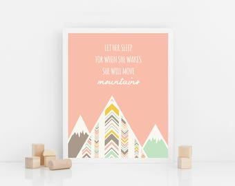 Let Her Sleep For When She Wakes She Will Move Mountains printable - nursery quotes - INSTANT DOWNLOAD - childrens wall art