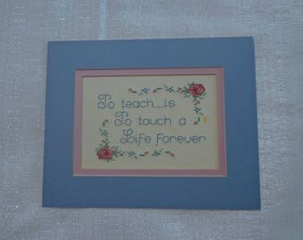 Matted Cross-stitch Picture To Teach is To Touch a Life Forever,Teacher's Gift,Vintage Cross-stitch,Completed Cross-stitch