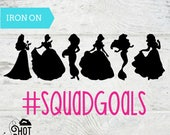 Squad Goals - Iron On - Decal - Applique - Heat Transfer - Princess - Squad - #SquadGoals - Birthday - Party - Onesie - Shirt - Tank Top  A1