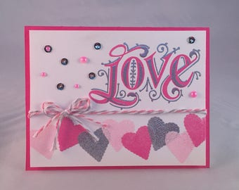 LOVE ~ Valentines Day, Anniversary or Just Because ~ Handmade Greeting Card ~ Sending Handmade Kindness ~ Silver, Pink, Hot Pink
