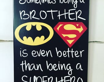 Superhero Brother sign • Batman and Superman • Handpainted Wooden Sign • Play room sign • big brother • gift