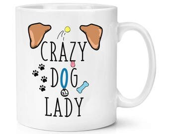 Crazy Dog Lady Brown Ears 10oz Mug Cup