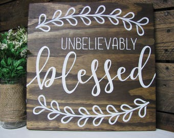 blessed sign/farmhouse sign/rustic sign/stained wood sign/baby shower gift/nursery decor/unbelievably blessed/blessed