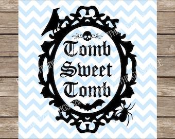 Tomb Sweet Tomb svg, Halloween svg, Haunted Mansion svg, Disney svg, Halloween, Haunted Mansion, Fall svg, Fall, Autumn, Autumn svg cricut