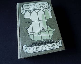 Vintage Book for Child - The Children's Library of Work and Play Outdoor Work - 1911