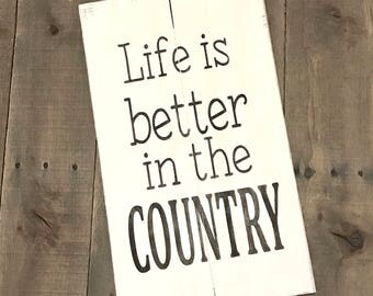 NEW, Life is better in the COUNTRY- Farmhouse sign on Reclaimed Wood