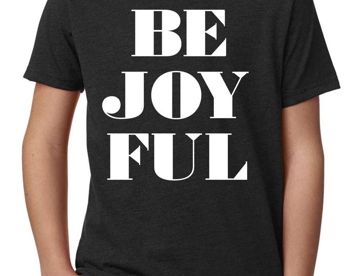 BE JOY FUL christmas Shirt . Kids Holiday Shirts . Youth Boys / Girls xmas Tees . Unisex custom holiday shirt . 4t, 5t , 6, 7, 8, 10, 12
