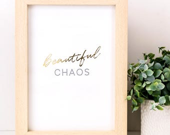 Beautiful Chaos, Gold Foiled Print; Metallic Print; Gold Print; Christmas Gift; Typography; Lettering; Typographic Print; SMP039