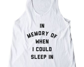 In Memory Of When I Could Sleep In Shirt Nap Shirt Teen Fashion Ladies Graphic Shirt Slogan Women Workout Shirt Fitness Ladies Gifts Women