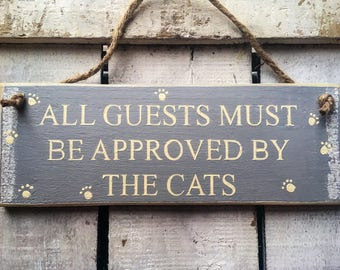 All Guests Must Be Approved By The Cats. Rustic Sign. Entrance Sign. Porch Sign. Wood Sign