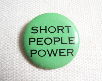 Vintage 80s Short People Power - Novelty Pin / Button / Badge