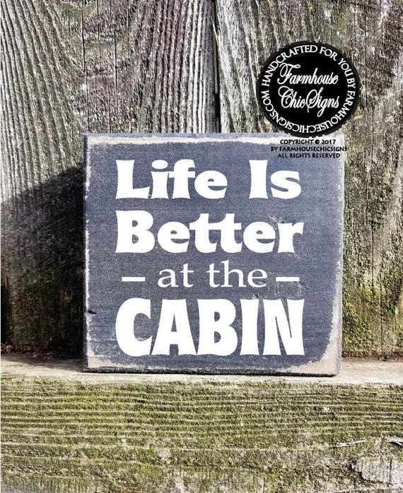 Life Is Better At The Cabin Shelf Sitter Sign