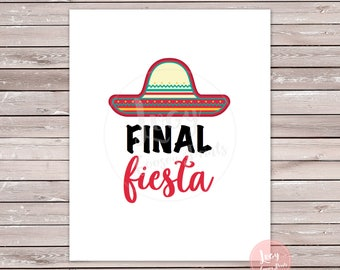 Final Fiesta Printable Sign - Instant Download - Bachelorette Party - Fiesta Theme