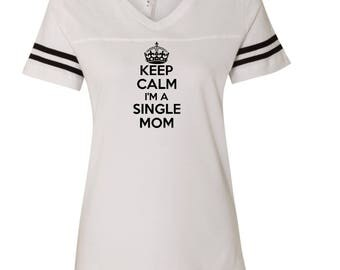 Keep Calm I'm A Single  Mom  LAT - Women's Football V-Neck Fine Jersey Tee - 3537