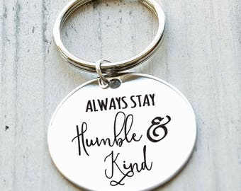 Always Stay Humble and Kind Personalized Engraved Key Chain Gift