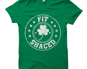Funny St Patricks Day Shirt, Funny Party Shirt, Funny Drinking Shirt, Shamrock Shirt, St Pattys Day Shirts, St Paddys Day, Fit Shaced Shirt