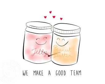 Art Print Peanut Butter & Jelly, We Make a Good Team