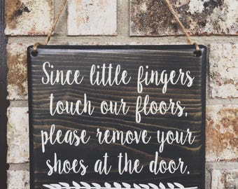 Please remove your Shoes Sign    Since little fingers touch our floors sign   Remove Shoes Sign   No Shoes Door Signs   welcome remove shoes