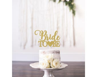 Bride To Be Cake Topper, Engagement Cake Topper, Gold Glitter Bride To Be, Bachelorette Cake Topper