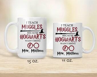 I Teach Muggles, Hogwarts Wasn't Hiring, Harry Potter Teacher Gift, Teacher Gift, Gift for Teacher, Harry Potter Gift, Back to School