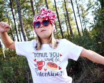 Donut you Want to be my Valentine? - Valentine's Day Shirt - Be my Valentine - Girls' Shirts - VDAY - Donut Shirts - Cute Valentine Shirts