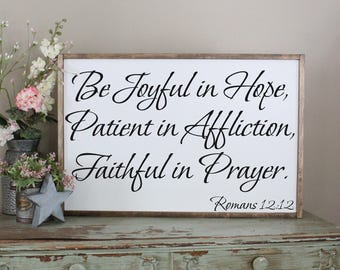 Be Joyful in Hope, Patient in Affliction, Faithful in Prayer, Framed Sign, Romans 12:12 Inspirational Sign, Bible Verse Distressed Wood Sign