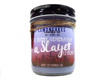 Into Every Generation a Slayer is Born - Fandom Inspired Candle - 8oz Soy Scented Candle - LemonCakes Candle Co - Pumpkin Chai