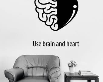 Wall Vinyl Decal Quote Use Brain and Heart Cool Decor for Clinic  (#2494dn)