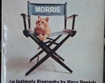 Morris An Intimate Biography by Mary Daniels 1974/Morris the Cat