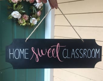 Home Sweet Classroom - Hanging Sign