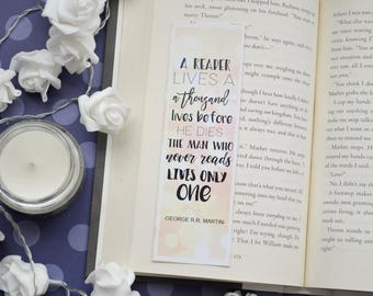 Bookmark A reader lives a thousand lives before he dies. The manwho never reads lives only one 17