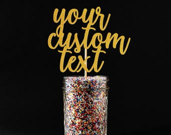Custom Cake Topper, Personalized Text, Any Words, Gold Glitter Topper, Silver Glitter, Calligraphy Font, Cursive Text, Glitter Cardstock