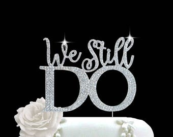 "Wedding Anniversary Vow Renewal cake topper ""We Still Do"" rhinestone silver Party decoration rhinestone hearts center piece"