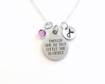 Though She be but little She is Fierce Necklace, Daughter Jewelry, Gift for Granddaughter Present, Teen Girl Birthstone initial her Teenage