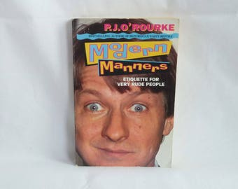 1983 Modern Manners - P.J. O'Rourke - Etiquette for Very Rude People - 1994 British Printing - Vintage 1980s Humor Book