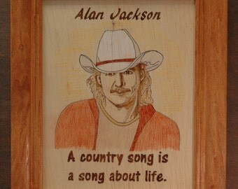 Alan Jackson -wood burned portrait and quote