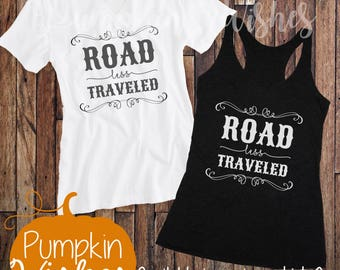 Road Less Traveled/Country Road Shirt/Country Tank/Country Tee/Southern Shirt/Rustic Tank/Traveler Shirt/Travel Tank/Country Girl
