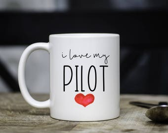 I Love My Pilot Mug, Pilot Mug, Gift for Pilot, Anniversary Gift, Valentine's Day, From Wife, From Husband, Birthday, Gift, Present, Pilot