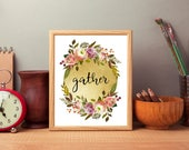 Happy thanksgiving digital, gather printable, thanksgivng art, gather print, thanksgivng wall art, thanksgivng floral decor, gather wall art