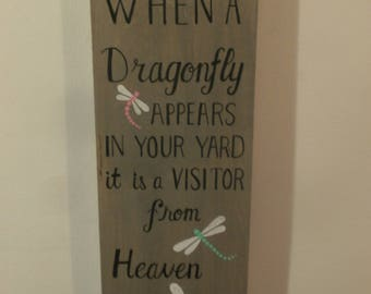 When a dragonfly appears in your yard its a visitor from heaven .All hand drawn and painted