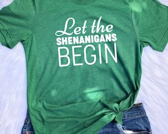 Let the Shenanigans Begin UNISEX T-shirts, St. Patrick's day shirt, Unisex tees, Let the shenanigans begin, Shenanigans shirt