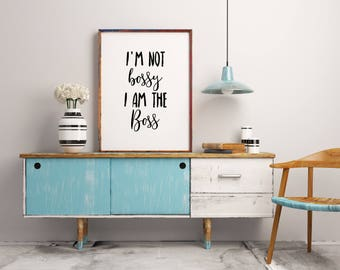 Funny printables, I'm not Bossy I am the Boss, Typography poster, Office prints decor, Wall art , Funny wall art, Funny quote print
