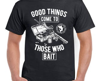 All Things Come To Those Who Bait Mens Funny Fishing T-Shirt Fisherman Angling 2435