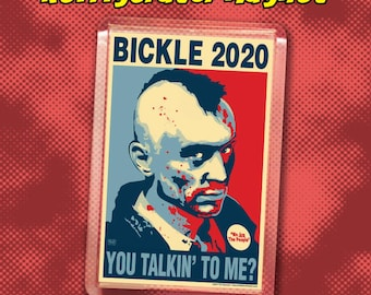 """BICKLE 2020 Election Magnet - 2"""" x 3"""" Acrylic magnet - TAXI DRIVER - You Talkin' to me?"""