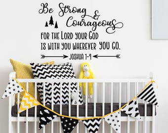 Be Strong And Courageous Nursery Wall Decal Quote, Religious Wall Decal  Joshua 1:9